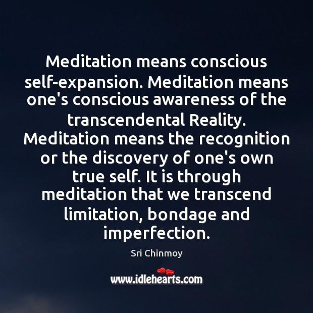 Image, Meditation means conscious self-expansion. Meditation means one's conscious awareness of the transcendental