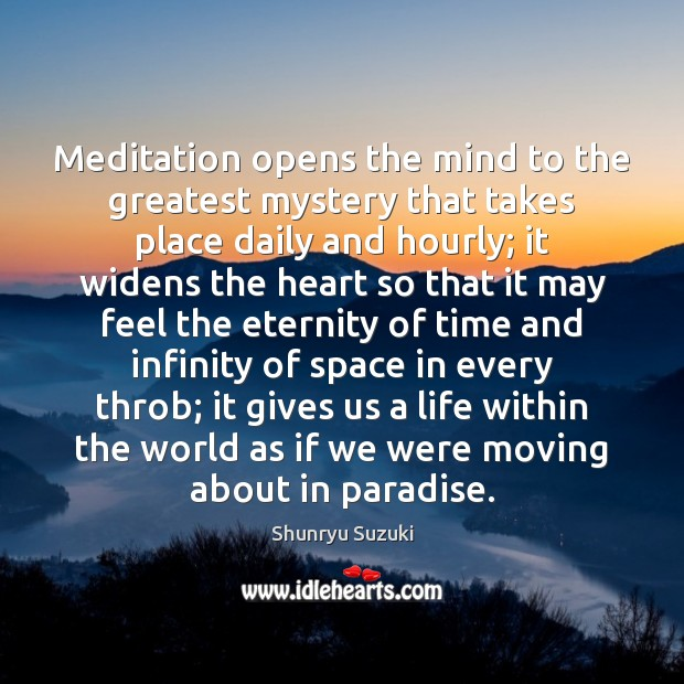 Image, Meditation opens the mind to the greatest mystery that takes place daily