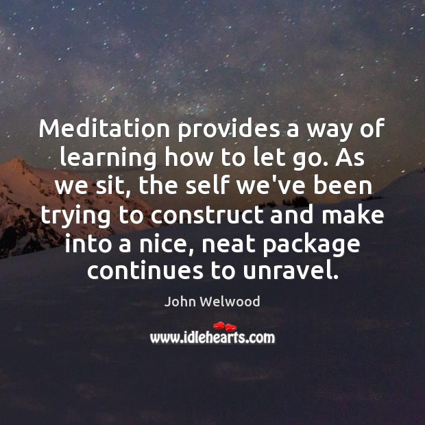 Image, Meditation provides a way of learning how to let go. As we