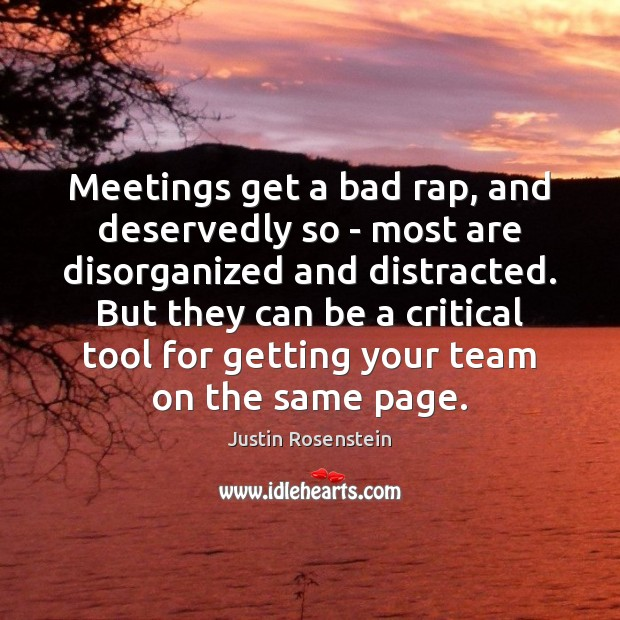 Meetings get a bad rap, and deservedly so – most are disorganized Team Quotes Image