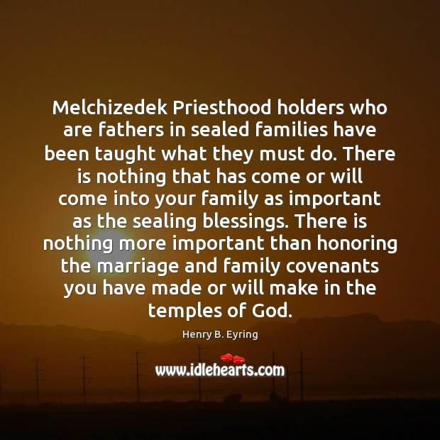 Image, Melchizedek Priesthood holders who are fathers in sealed families have been taught