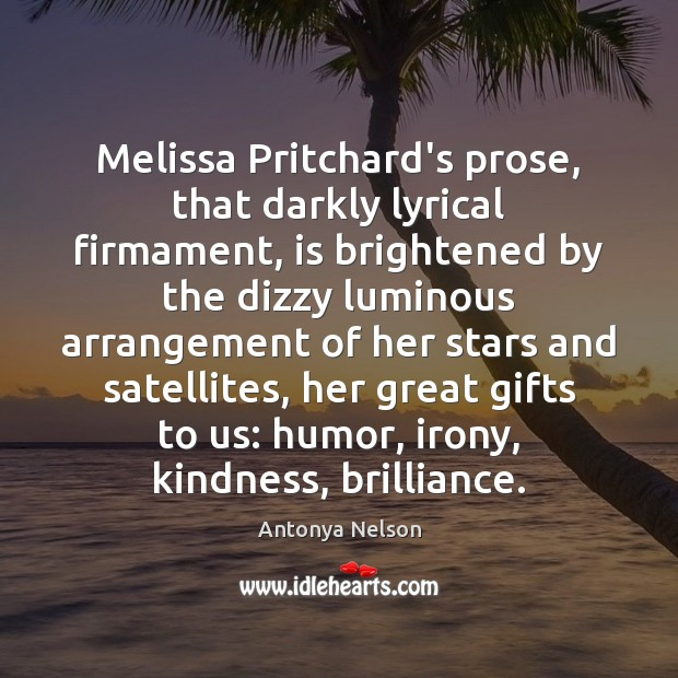 Image, Melissa Pritchard's prose, that darkly lyrical firmament, is brightened by the dizzy