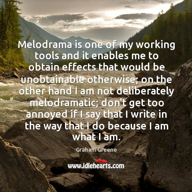 Melodrama is one of my working tools and it enables me to Image