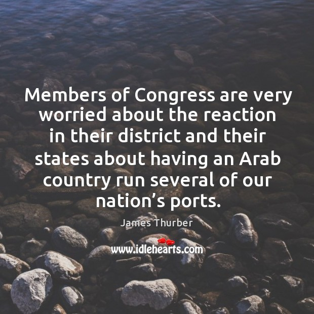 Members of congress are very worried about the reaction in their district Image