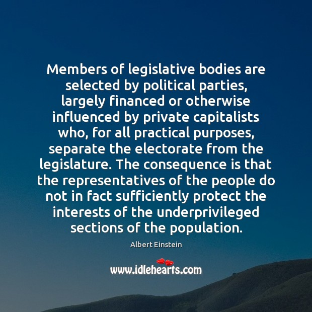 Image, Members of legislative bodies are selected by political parties, largely financed or