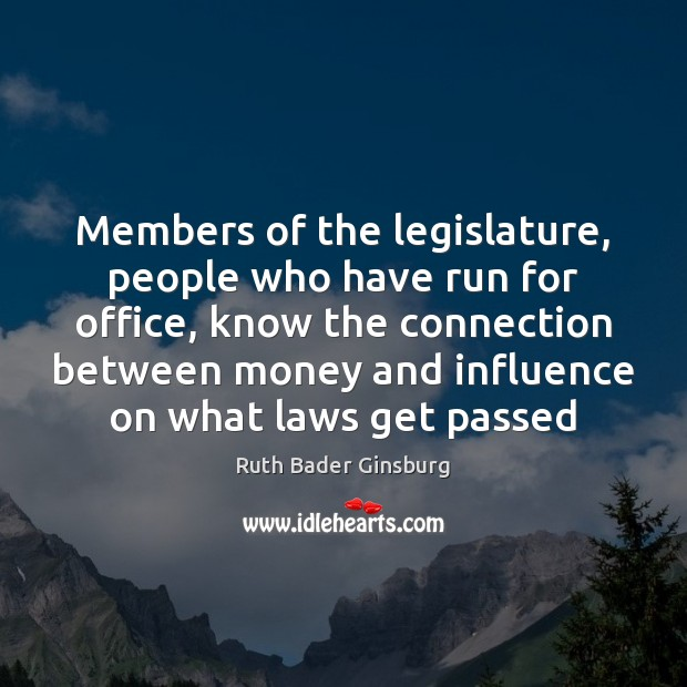 Members of the legislature, people who have run for office, know the Image