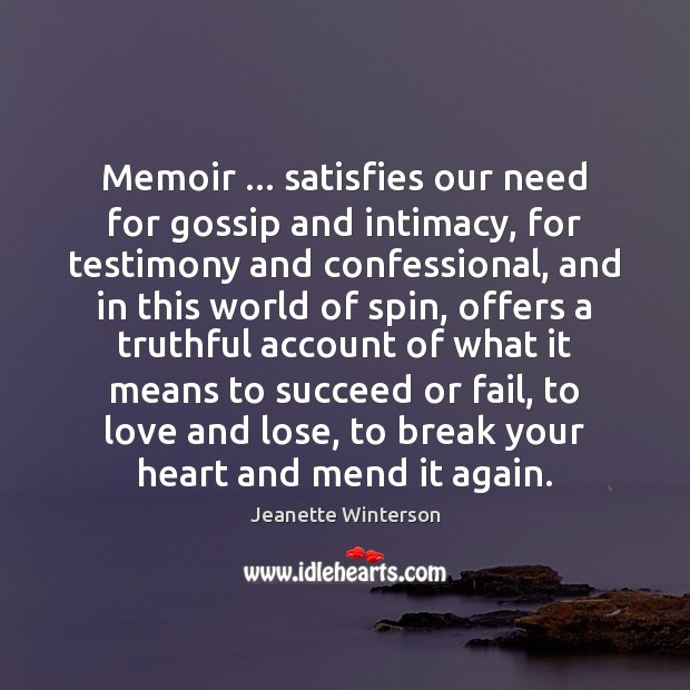 Memoir … satisfies our need for gossip and intimacy, for testimony and confessional, Image