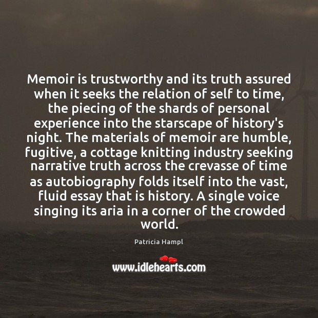 Image, Memoir is trustworthy and its truth assured when it seeks the relation