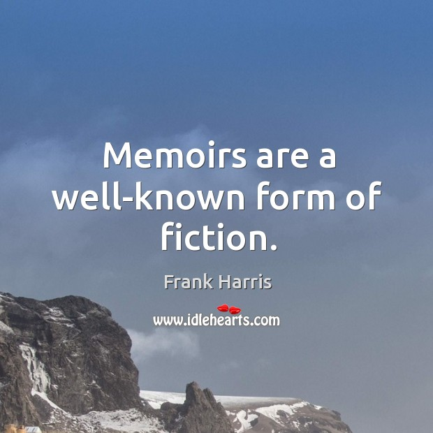 Memoirs are a well-known form of fiction. Image