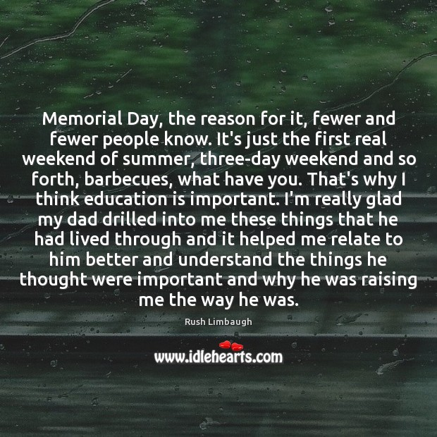 Memorial Day, the reason for it, fewer and fewer people know. It's Memorial Day Quotes Image