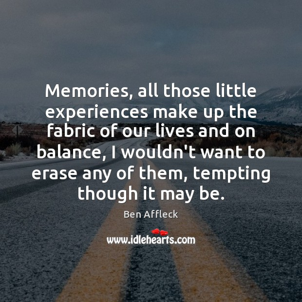 Memories, all those little experiences make up the fabric of our lives Image