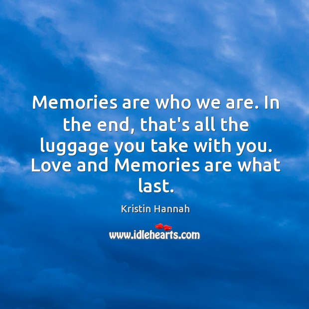 Image, Memories are who we are. In the end, that's all the luggage