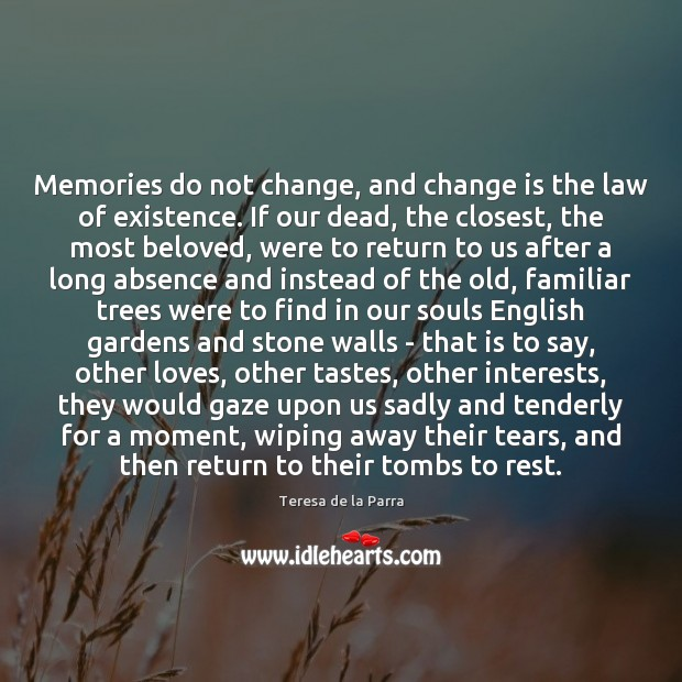 Memories do not change, and change is the law of existence. If Change Quotes Image
