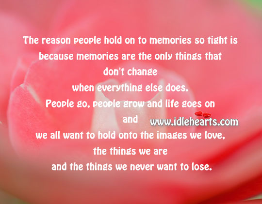 Memories are the only things that don't change Image