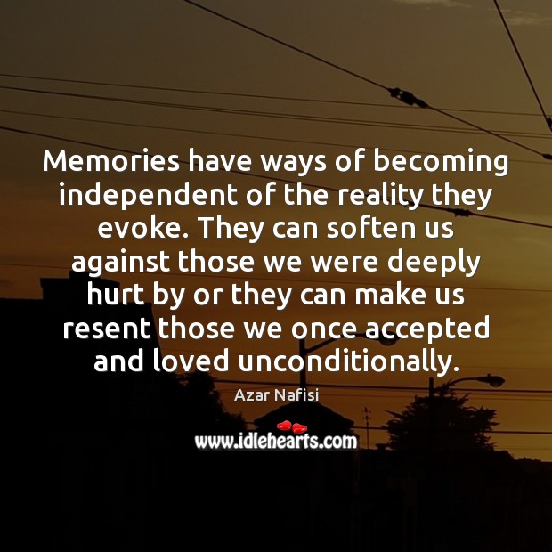 Image, Memories have ways of becoming independent of the reality they evoke. They