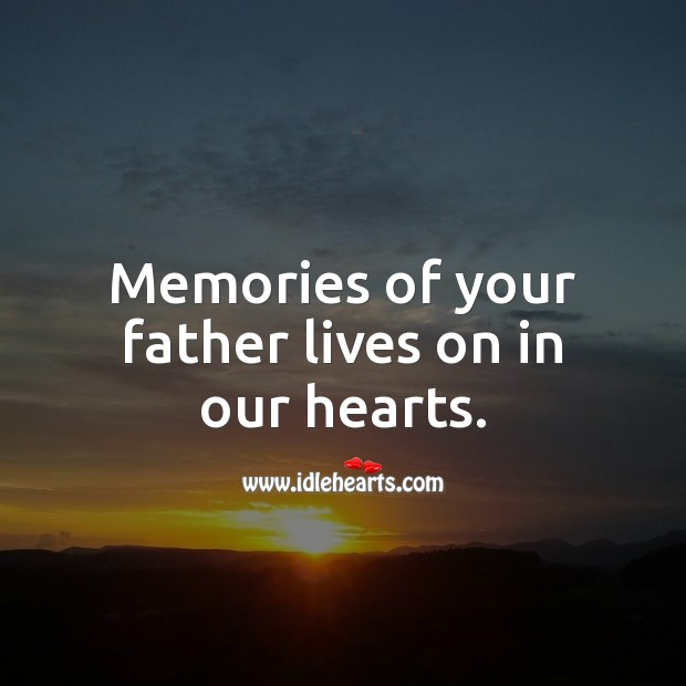 Image, Memories of your father lives on in our hearts.