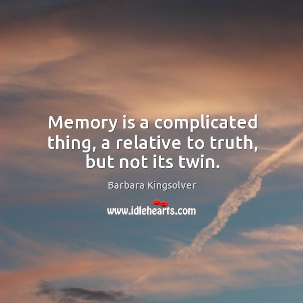 Picture Quote by Barbara Kingsolver