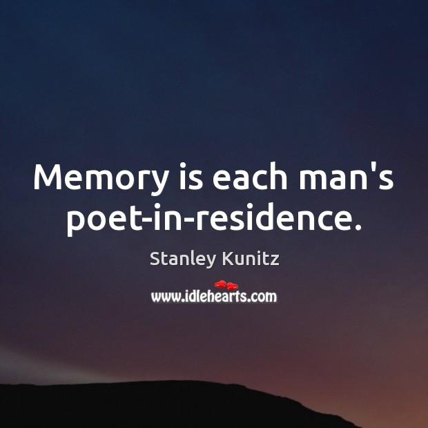 Memory is each man's poet-in-residence. Image