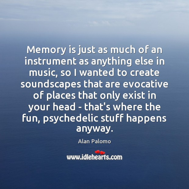 Image, Memory is just as much of an instrument as anything else in