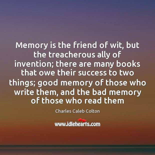 Memory is the friend of wit, but the treacherous ally of invention; Image