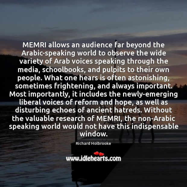 Image, MEMRI allows an audience far beyond the Arabic-speaking world to observe the