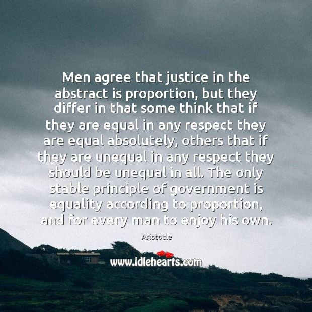 Image, Men agree that justice in the abstract is proportion, but they differ
