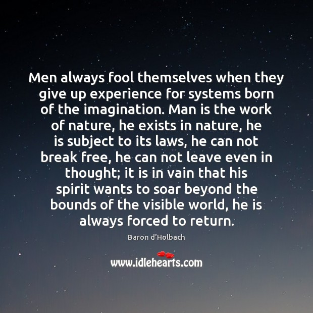 Men always fool themselves when they give up experience for systems born Image