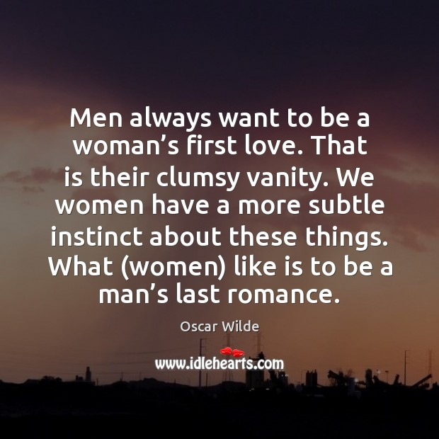 Image, Men always want to be a woman's first love. That is