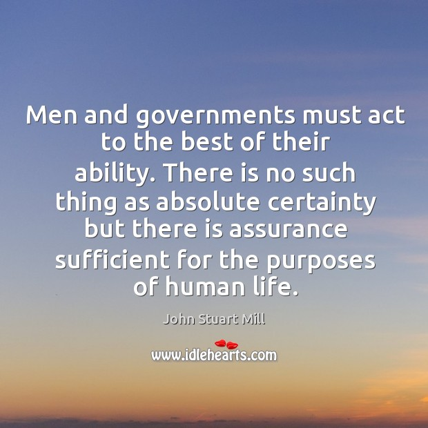 Image, Men and governments must act to the best of their ability. There