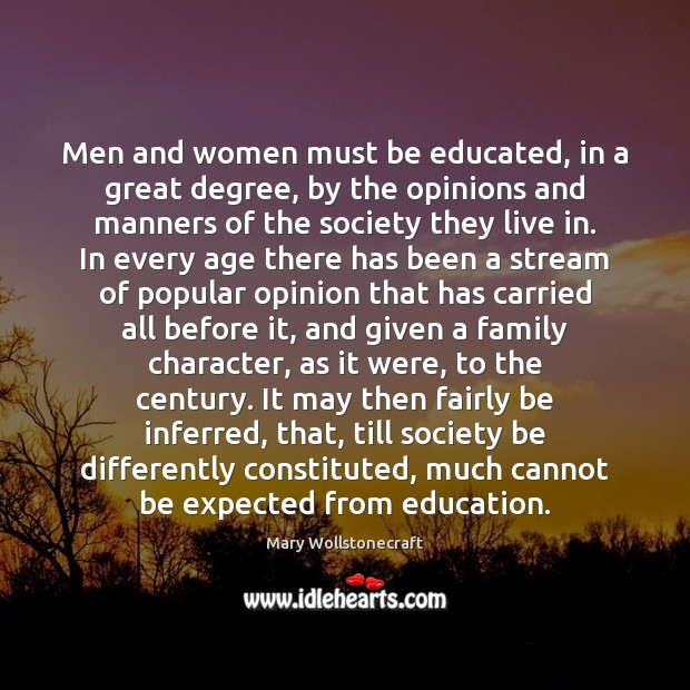 Men and women must be educated, in a great degree, by the Image