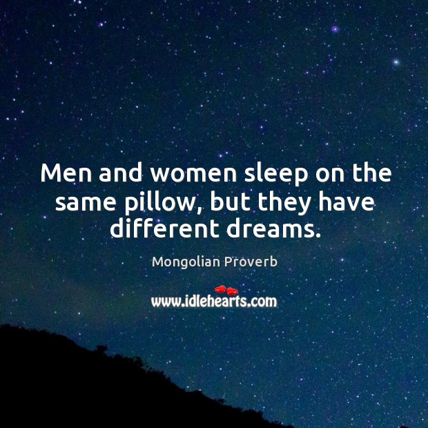 Image, Men and women sleep on the same pillow, but they have different dreams.
