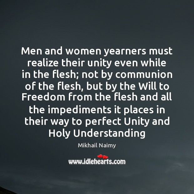 Men and women yearners must realize their unity even while in the Image