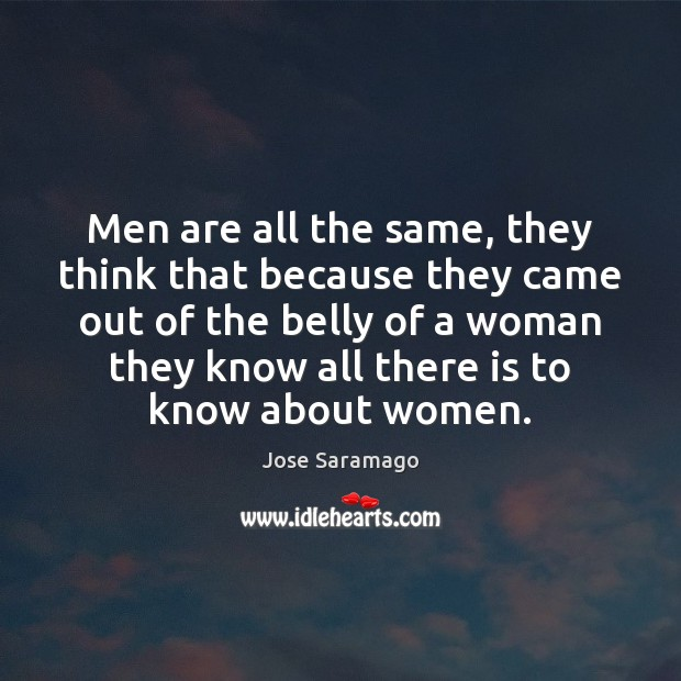 Image, Men are all the same, they think that because they came out