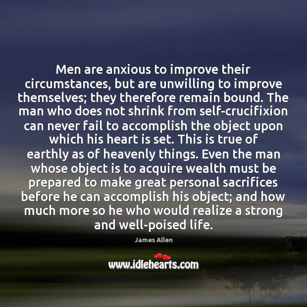 Image, Men are anxious to improve their circumstances, but are unwilling to improve