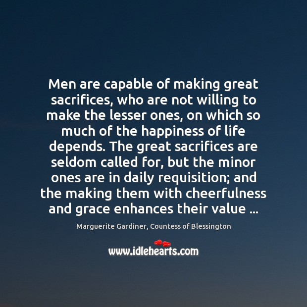 Image, Men are capable of making great sacrifices, who are not willing to