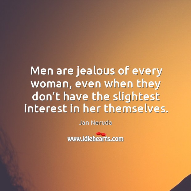 Men are jealous of every woman, even when they don't have Image
