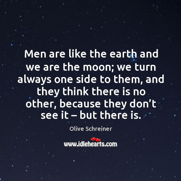 Men are like the earth and we are the moon; Image