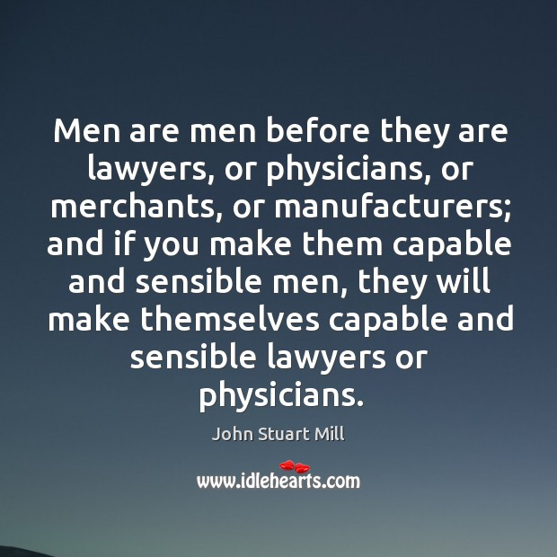 Image, Men are men before they are lawyers, or physicians, or merchants