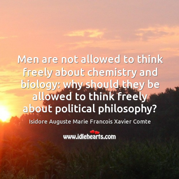 Men are not allowed to think freely about chemistry and biology: Image