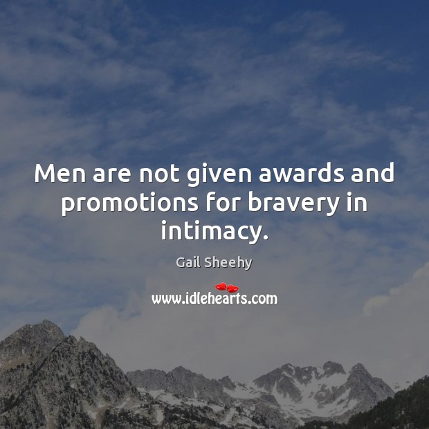 Image, Men are not given awards and promotions for bravery in intimacy.