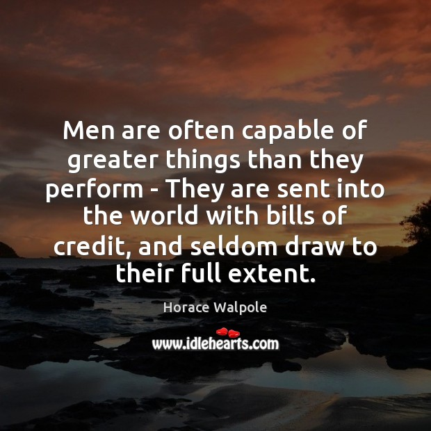 Image, Men are often capable of greater things than they perform – They