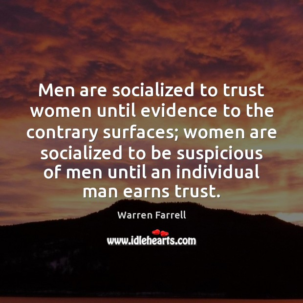 Image, Men are socialized to trust women until evidence to the contrary surfaces;