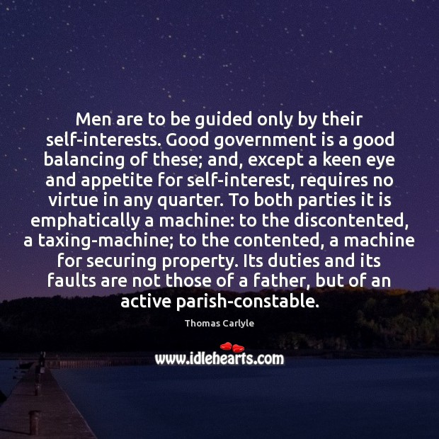Men are to be guided only by their self-interests. Good government is Image