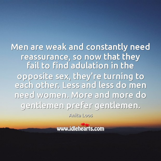 Image, Men are weak and constantly need reassurance, so now that they fail
