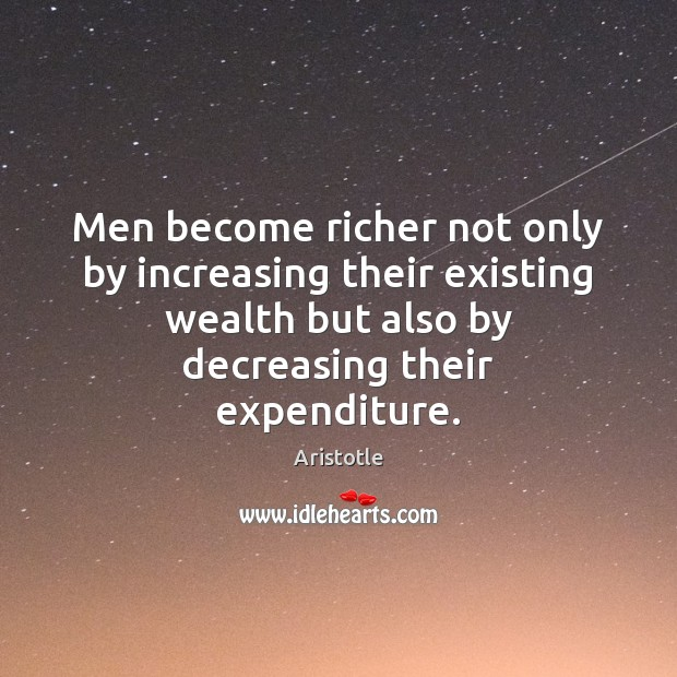 Image, Men become richer not only by increasing their existing wealth but also