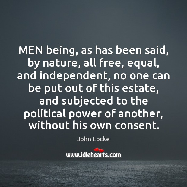 Image, MEN being, as has been said, by nature, all free, equal, and
