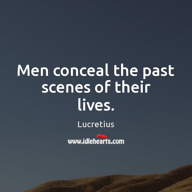 Men conceal the past scenes of their lives. Image