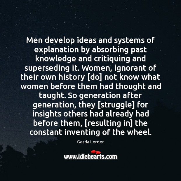 Men develop ideas and systems of explanation by absorbing past knowledge and Image