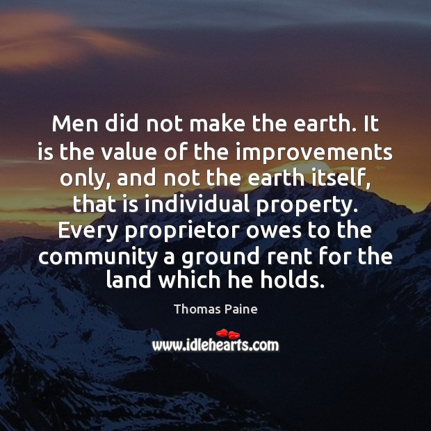 Image, Men did not make the earth. It is the value of the