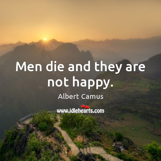 Image, Men die and they are not happy.